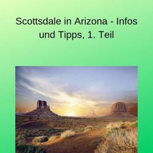Scottsdale in Arizona - Infos und Tipps, 1. Teil