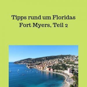 Tipps rund um Floridas Fort Myers, Teil 2