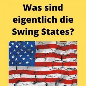 Was sind eigentlich die Swing States