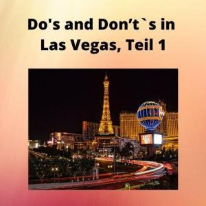 Do's and Don't`s in Las Vegas, Teil 1