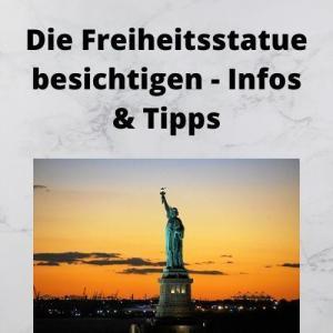 Die Freiheitsstatue besichtigen - Infos & Tipps