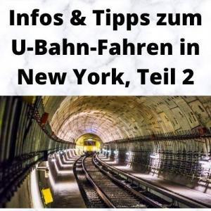 Infos & Tipps zum U-Bahn-Fahren in New York, Teil 2