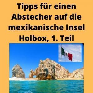 Tipps für einen Abstecher auf die mexikanische Insel Holbox, 1. Teil